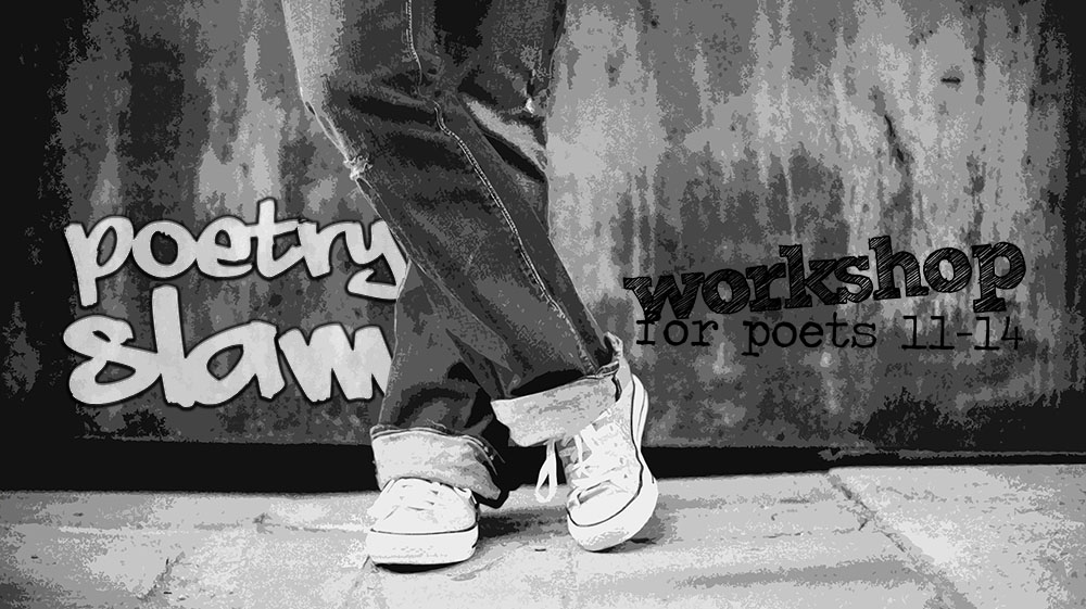Poetry Slam Workshop for Youth ages 11-14